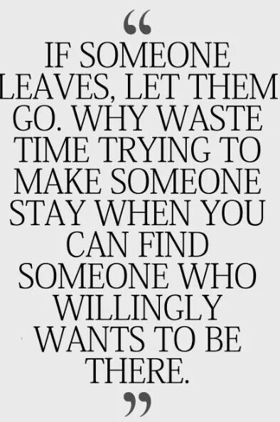 If Someone Leaves Let Them Go Qoutes Pinterest Quotes