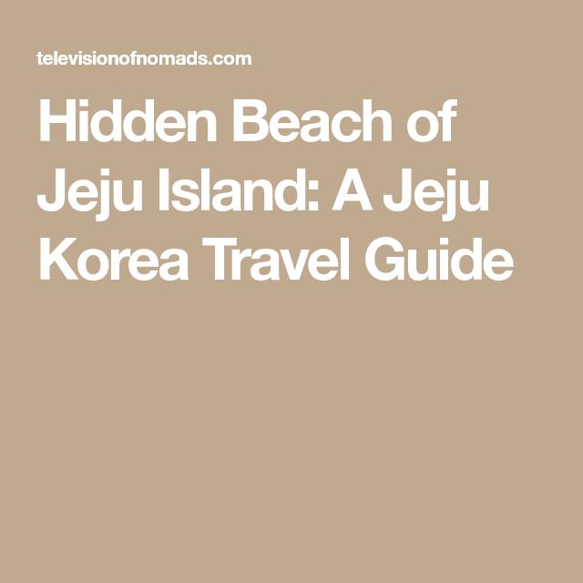 Jeju Island Beaches: Hidden Beach Of Jeju Island: A Jeju Korea Travel Guide