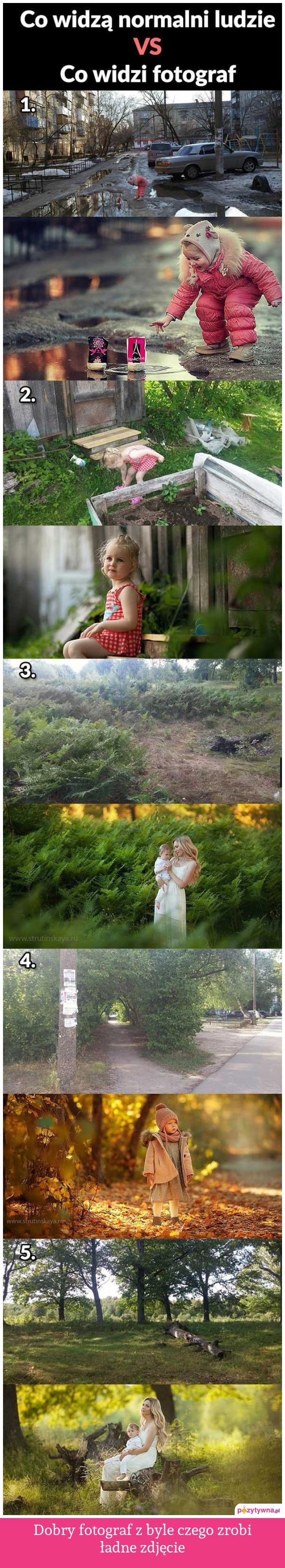 Dobry fotograf z byle czego zrobi ładne zdjęcie :