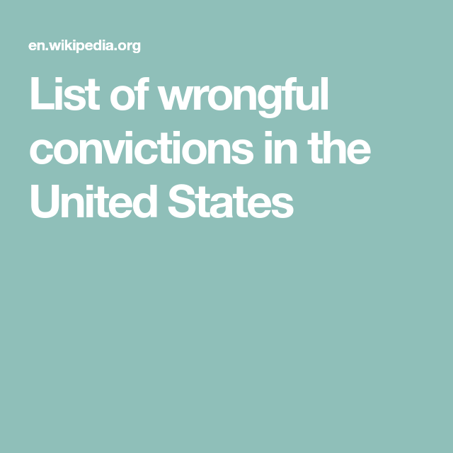 List of wrongful convictions in the United States