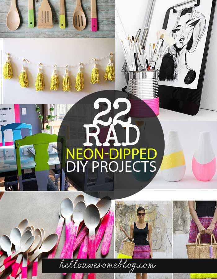 Hello Awesome: 22 Rad Neon-Dipped DIY Projects