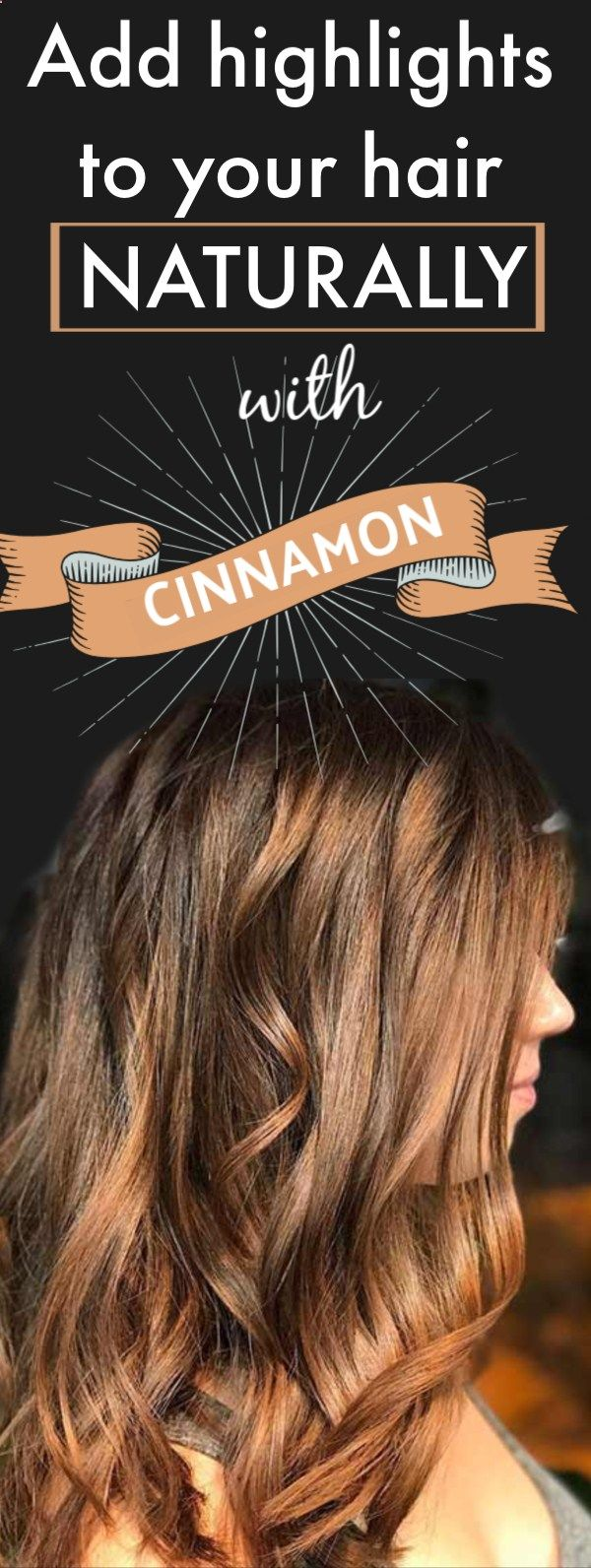 USE CINNAMON TO LIGHTEN HAIR AND ADD HIGHLIGHTS NATURALLY haircare diyhair naturalremedies haircoloring cinn is part of Home beauty tips -