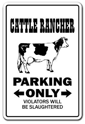 Cattle Rancher Sign Parking Beef Farm Farmer by SignMission