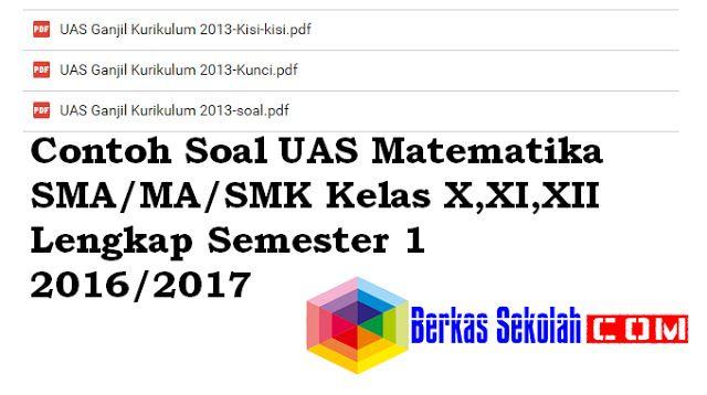 Contoh Soal UAS Matematika SMA MA SMK Kelas X,XI,XII Lengkap