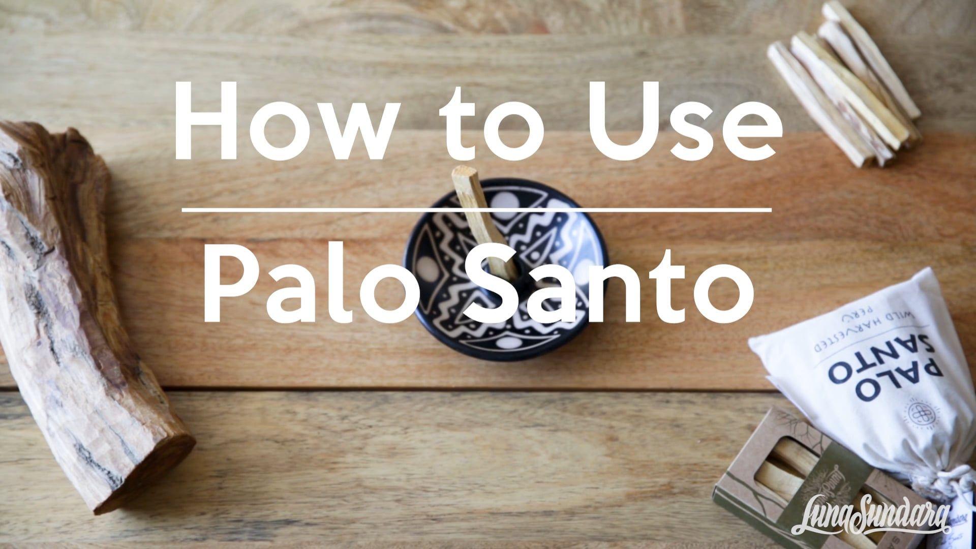 How to Burn and Use Palo Santo by Luna Sundara Palo