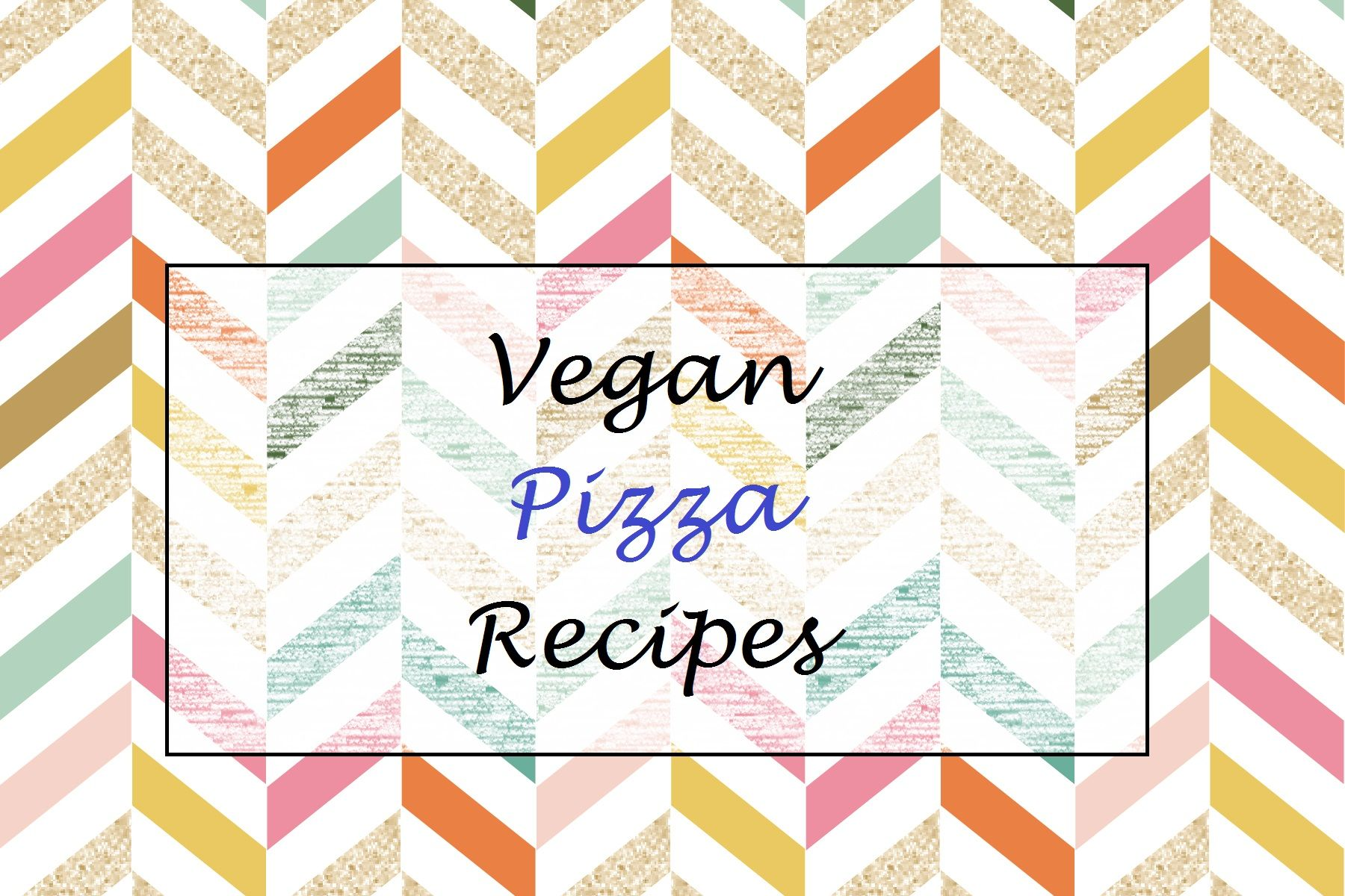 Vegan Pizza Recipes Header