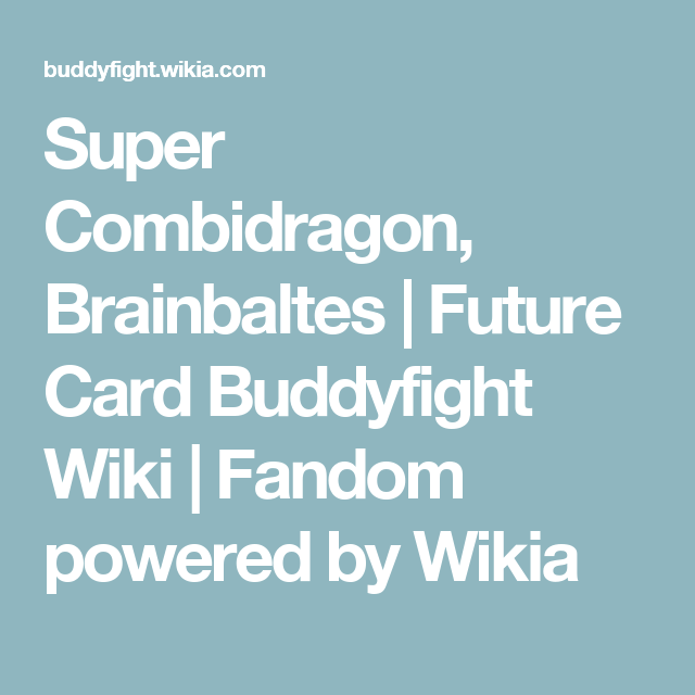 super combidragon brainbaltes future card buddyfight cards