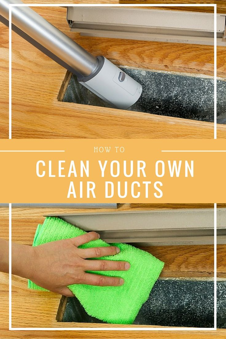 Clean your own air ducts for a cleaner home cleaning