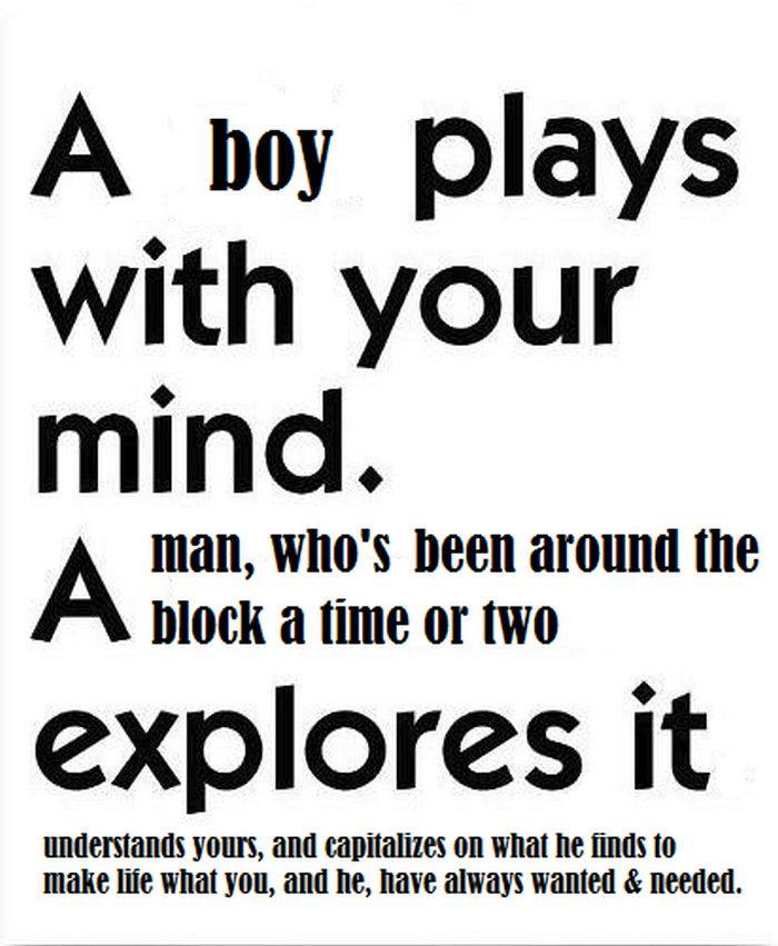 Boy Vs Man My Style Men Vs Boys Cute Quotes Love Quotes