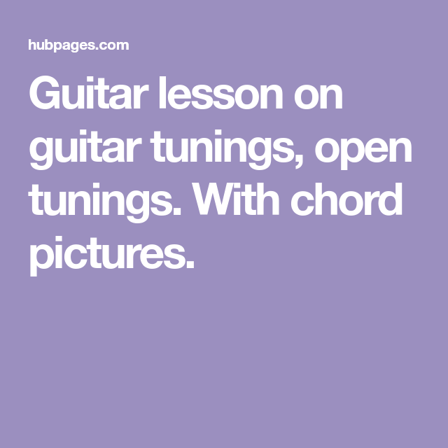 Guitar Lesson: Guitar Chords in Drop D, Open C, and Open G | Guitar ...