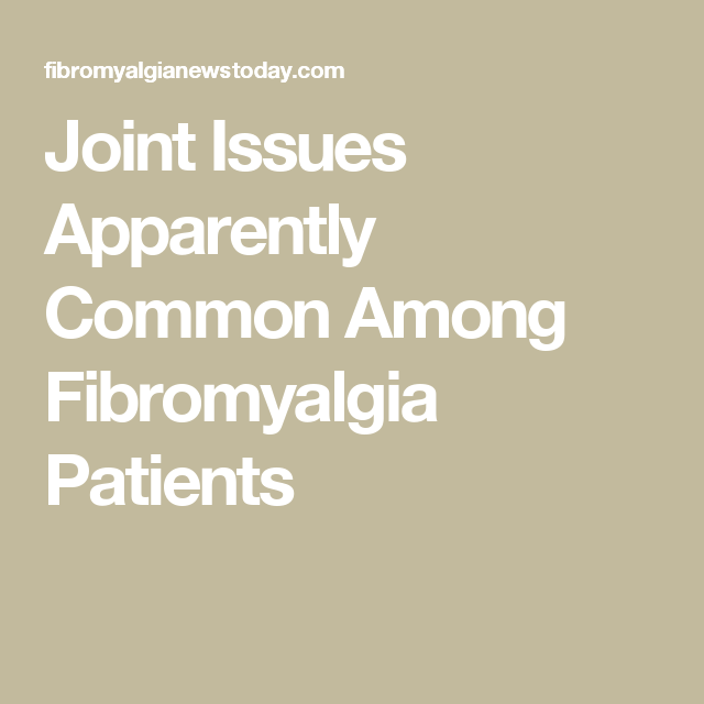 Joint Issues Apparently Common Among Fibromyalgia Patients