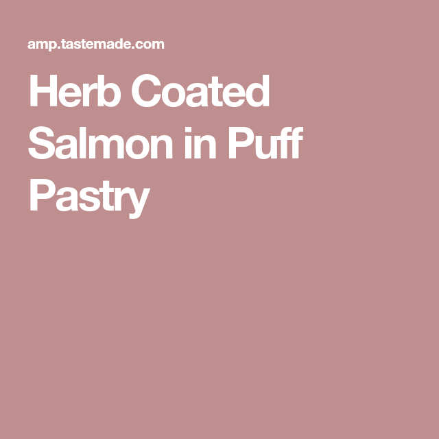 Herb Coated Salmon in Puff Pastry