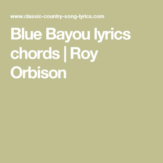 Blue Bayou Lyrics Chords Roy Orbison Ukulele Pinterest Roy