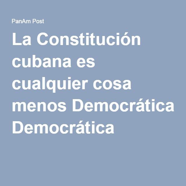 La Constitución cubana es cualquier cosa menos Democrática