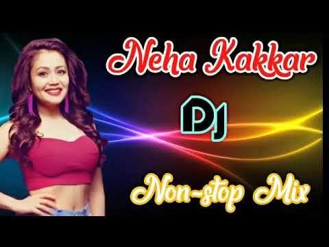 Neha Kakkar All Songs 2018 Mashup All Hit Songs Dj Mix Youtube In 2020 Dj Mix Songs Songs All Songs