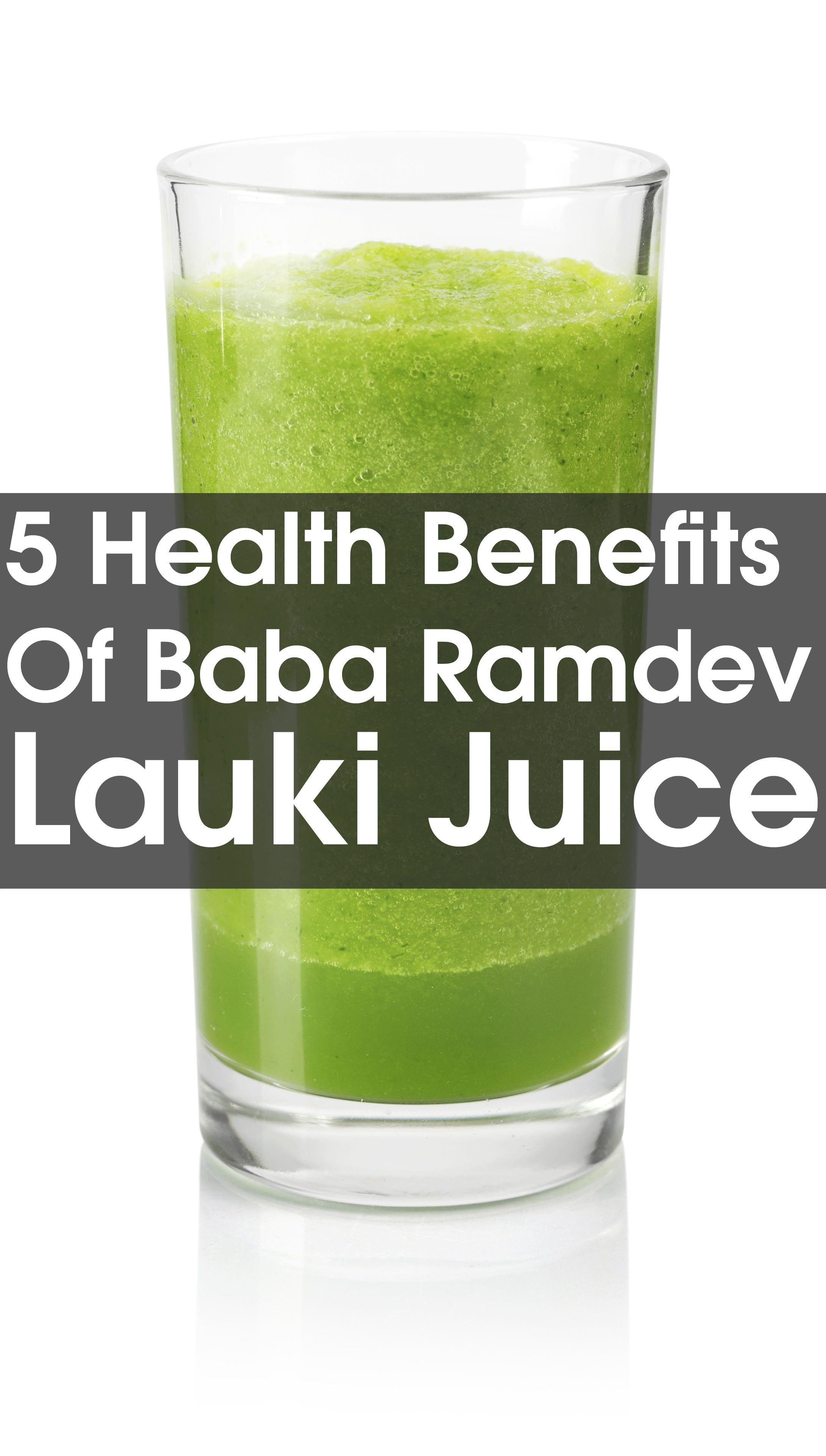 5 Amazing Health Benefits Of Baba Ramdev Lauki Juice ...