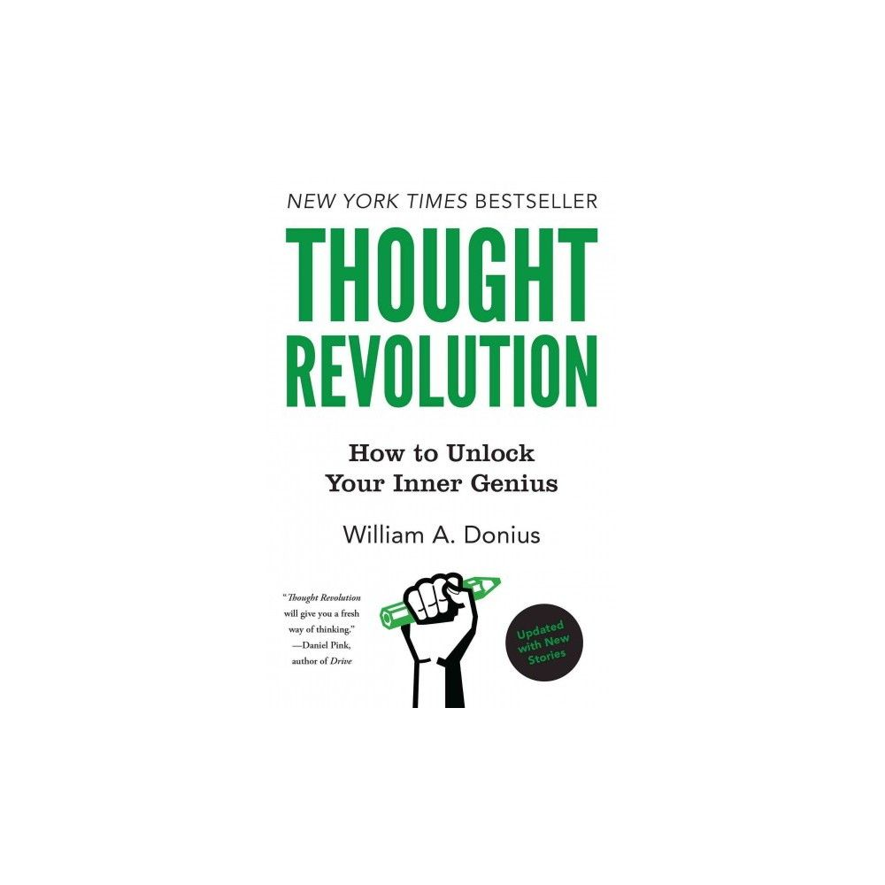 Thought Revolution : How to Unlock Your Inner Genius - With New Stories (Updated) (Paperback) (William