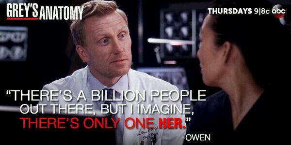 """""""There's a billion people out there, but I imagine there's only ome her."""" Owen Hunt to Cristina Yang, Grey's Anatomy quotes"""