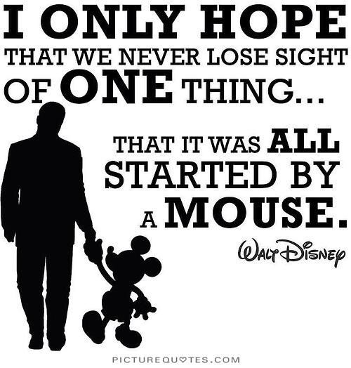 It All Started With A Mouse Disney Disney Quotes Walt Disney
