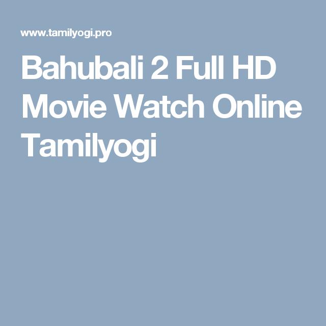 Bahubali 2 Full Hd Movie Watch Online Tamilyogi Films Movies