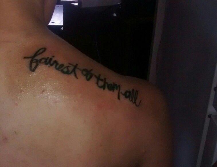 Fairest Of Them All Tattoo
