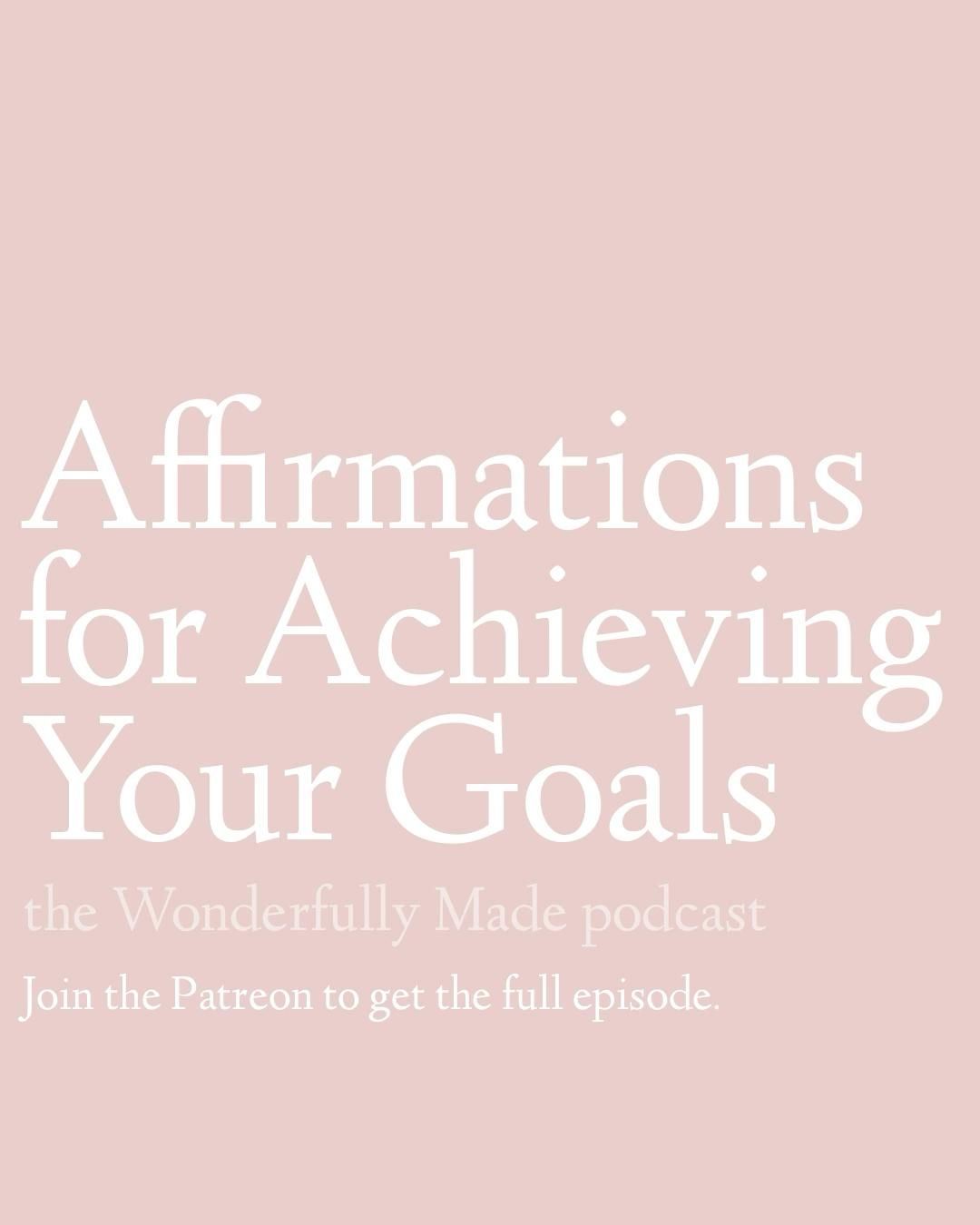 Affirmations for achieving your goals. Success.