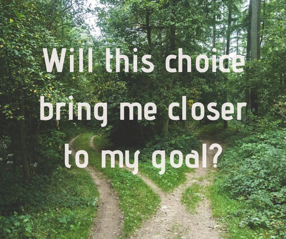 Stop, consider, choose | Life, Bring it on, My goals