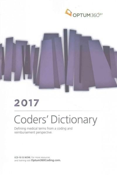 Coders' Dictionary 2017: Defining Medical Terms from a