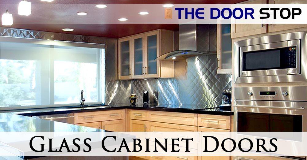 Glass Cabinet Doors Save 30 50 The Door Stop Glass Kitchen Cabinet Doors Glass Cabinet Doors Cabinet Doors