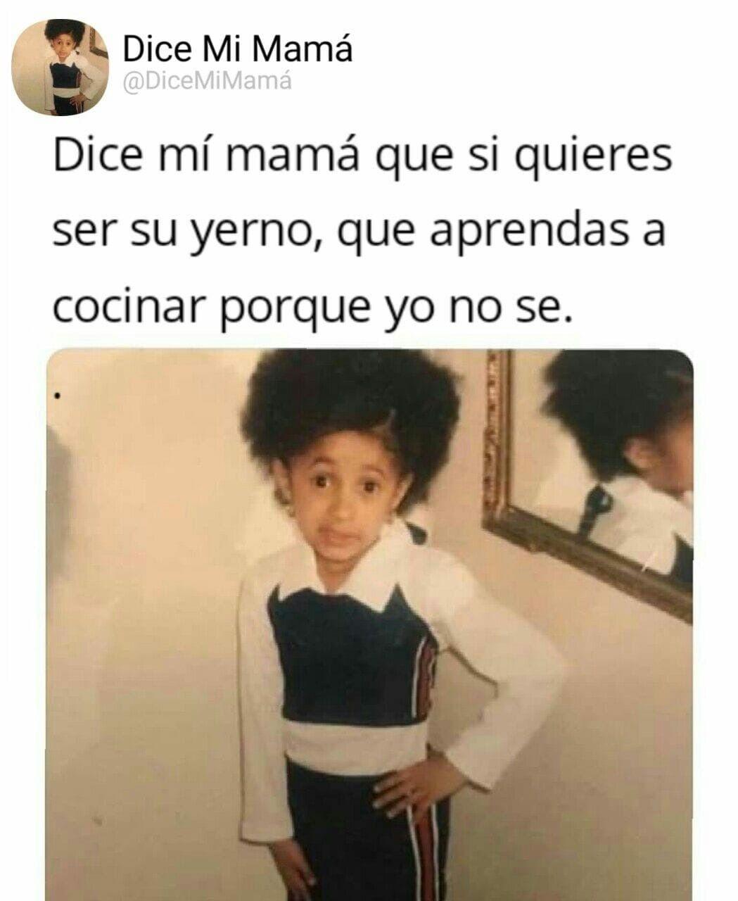 Dice Mi Mama Sepalo Jajaja Memes Funny Cardi B Memes