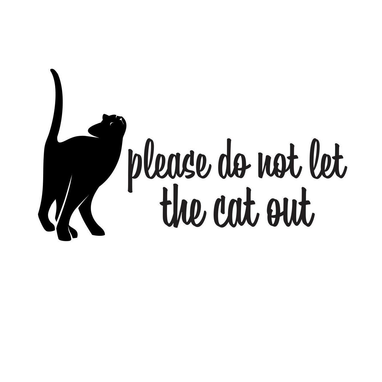 Cat Decal, Please do not let the cat out, front door