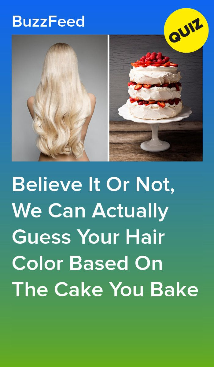 Believe It Or Not We Can Actually Guess Your Hair Color Based On The Cake You Bake Quizzes Quizzes Hair Color Color