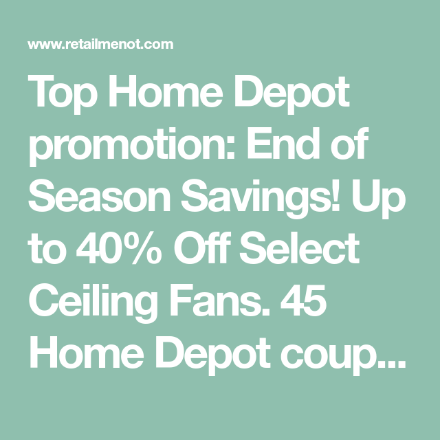 Top Home Depot Promotion End Of Season Savings Up To 40