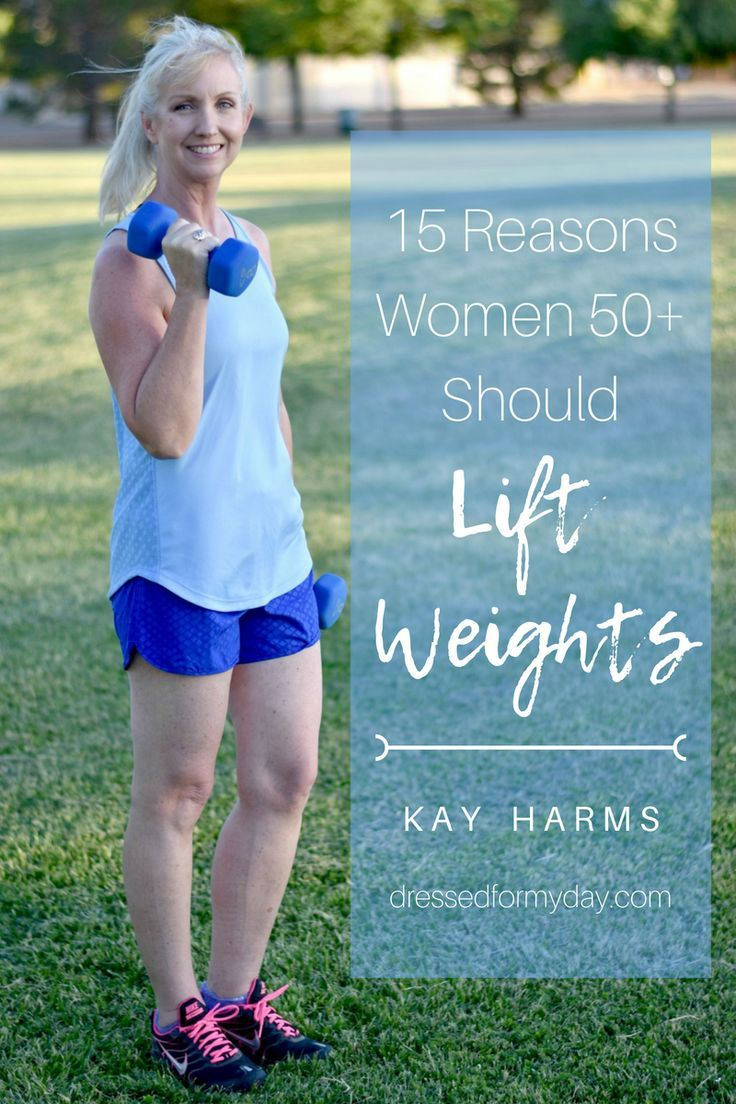 15 Reasons Women 50+ Should Lift Weights - Dressed for My Day