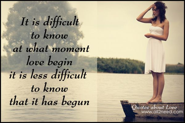 Meaningful Love Quotes Extraordinary What Moment Love Begin  Repin  Pinterest  Quote Pictures