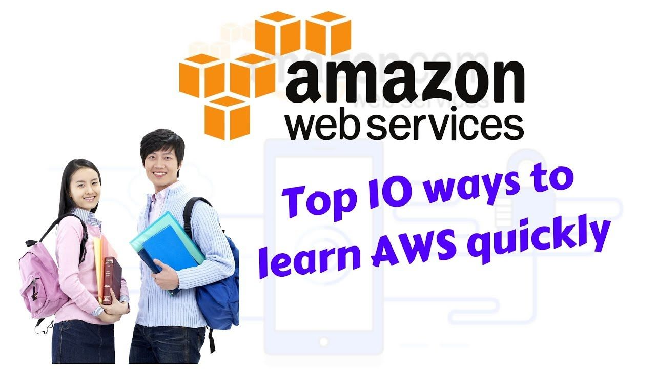 Top 10 ways to learn AWS quickly | AWS Training | Amazon Web