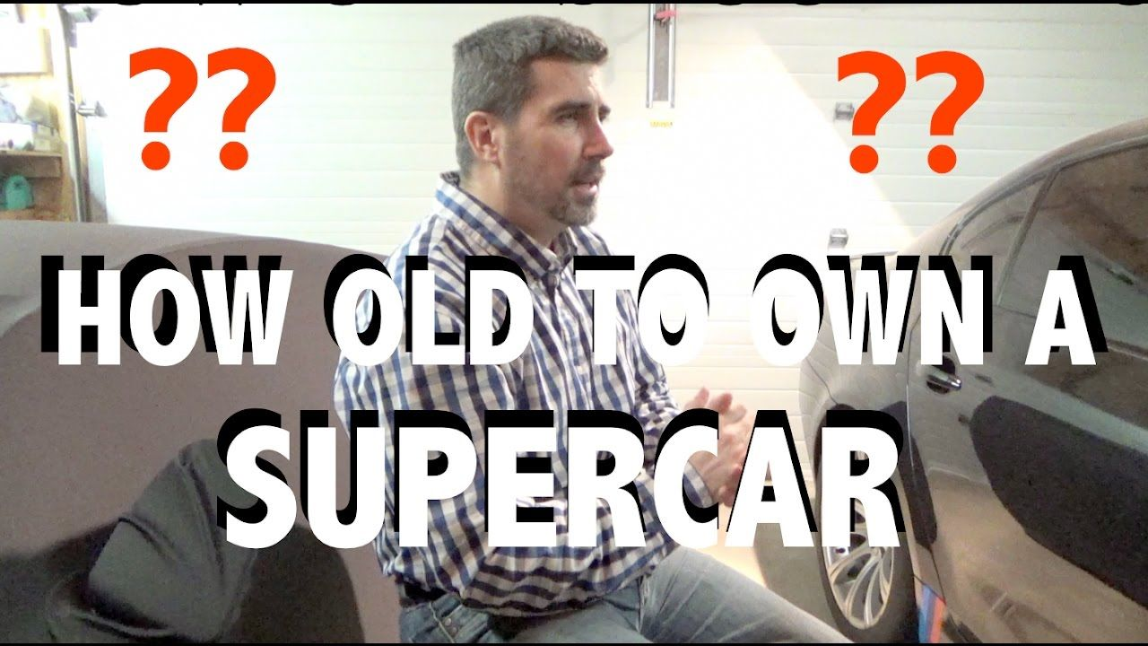How Old Should a Supercar Owner Be ?