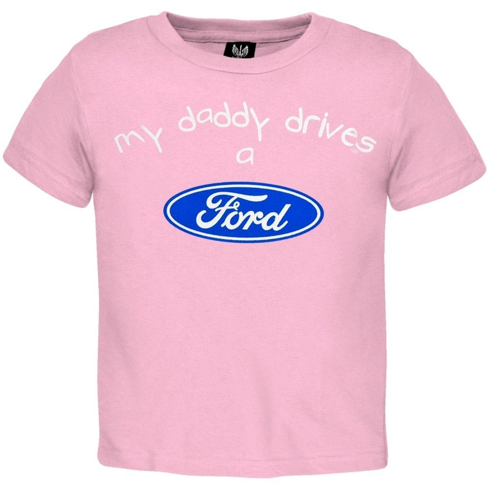 Ford - My Daddy Drives Toddler T-Shirt