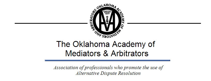 OAMA is Oklahoma's oldest and largest organization for professionals interested in and practicing, promoting and learning about Alternative Dispute Resolution (ADR). OAMA provides a unique opportunity for professionals in all areas of dispute resolution to meet and share information and ideas.