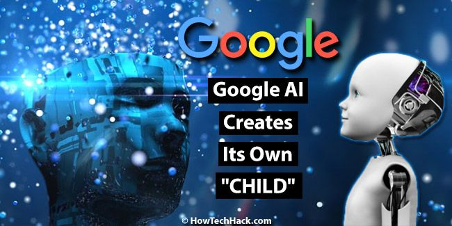 Google Artificial Intelligence Creates Its Own