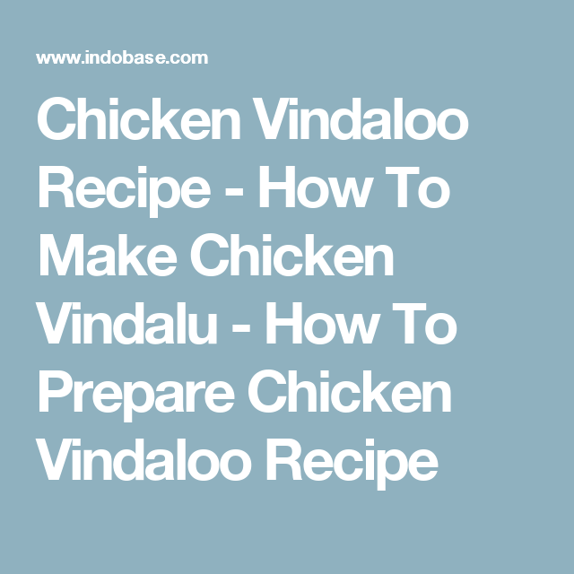 Chicken vindaloo recipe how to make chicken vindalu how to chicken vindaloo recipe how to make chicken vindalu how to prepare chicken vindaloo recipe ccuart Gallery