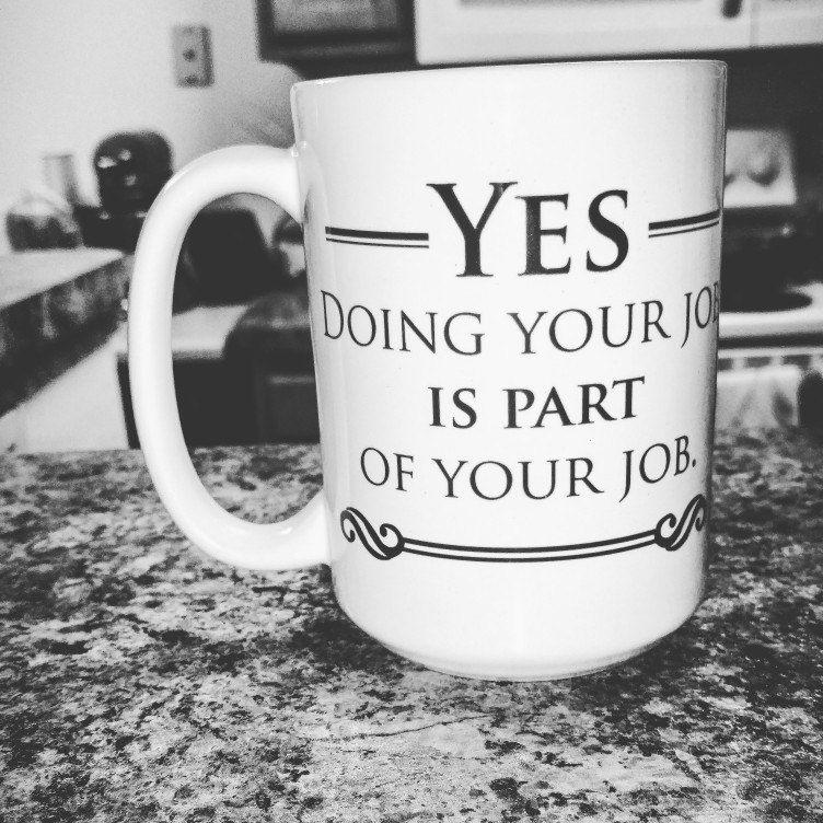Doing your job_birthday gift boss mug_job promotion