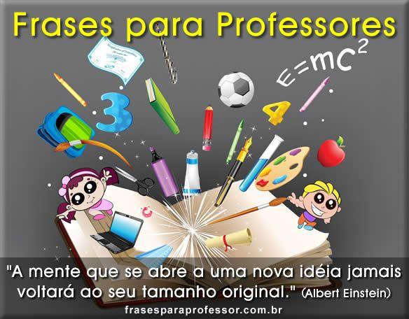 Frases De Motivação Para Professores E Educadores Sou Professora