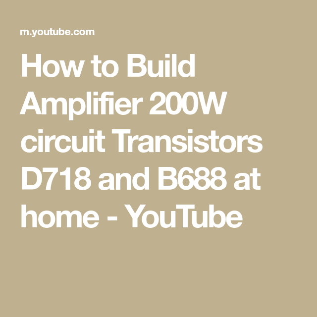 How to Build Amplifier 200W circuit Transistors D718 and