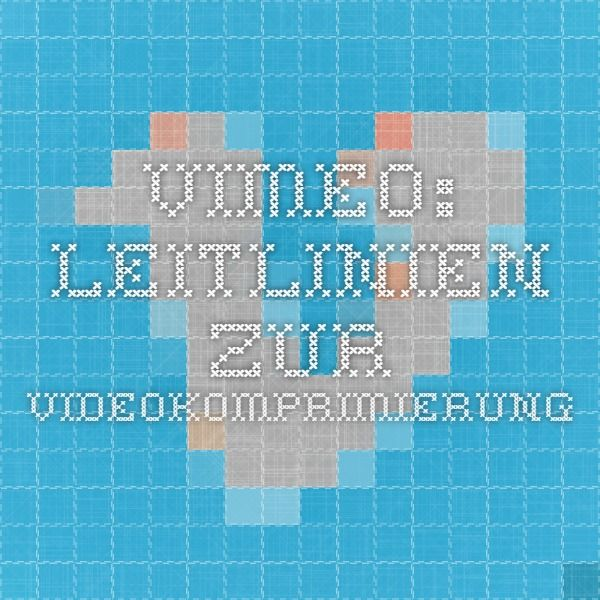 Vimeo: Leitlinien zur Videokomprimierung