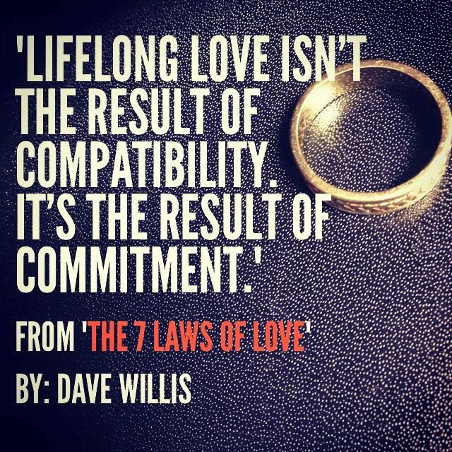 lifelong love isn't compatability but commitment Dave Willis quote 7 laws  of love book