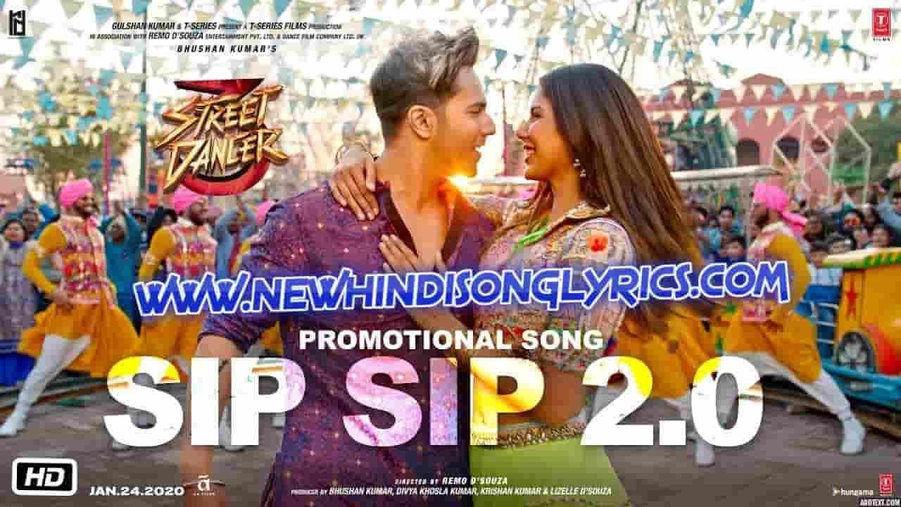 Sip Sip 2 0 Song Lyrics Street Dancer 3d In 2020 Song Lyrics