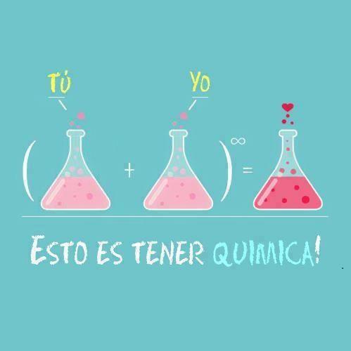 Humor Esto Es Tener Quimica Quimica Love Phrases Mr Wonderful Cute Quotes