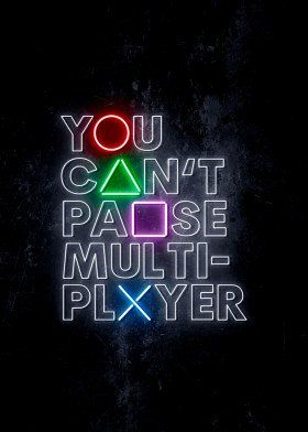 'You Cant Pause Multiplayer' Poster Print by IMR Designs | Displate