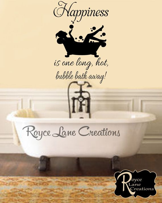 bathroom wall decor happiness is one long, hot bubble bath away